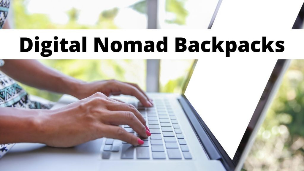 A guide to picking a digital nomad backpack