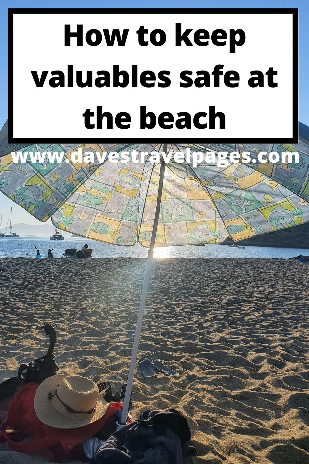 How to keep your valuables safe on the beach when on vacation