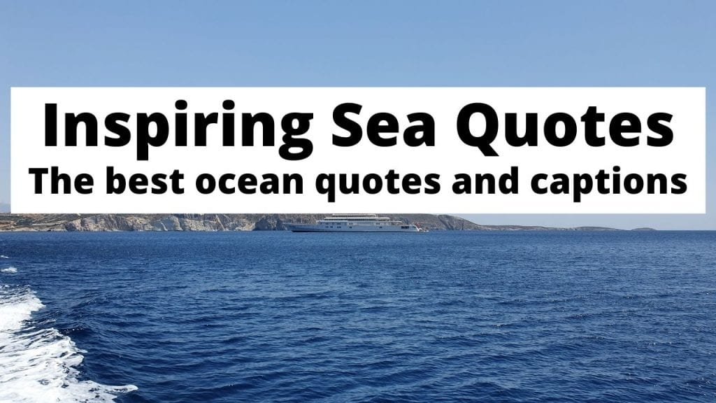 Sea Quotes: A massive collection of inspiring sea and ocean quotes