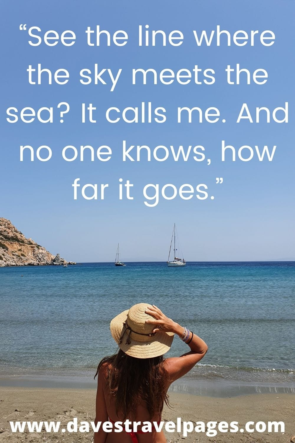 """""""See the line where the sky meets the sea? It calls me. And no one knows, how far it goes."""""""