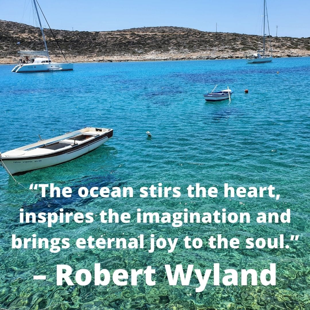 """""""The ocean stirs the heart, inspires the imagination and brings eternal joy to the soul."""" – Robert Wyland"""