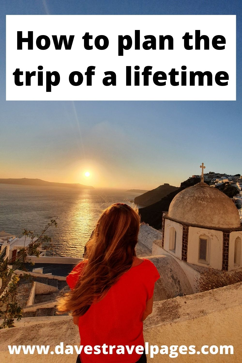 Planning the trip of a lifetime step by step
