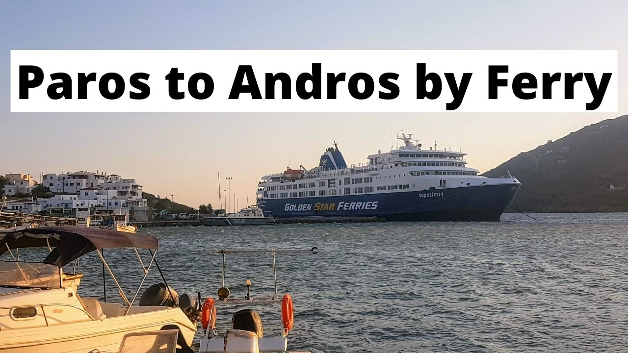 How to take the ferry from Paros to Andros in Greece