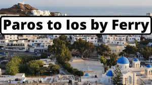 How to travel from Paros to Ios on the ferries