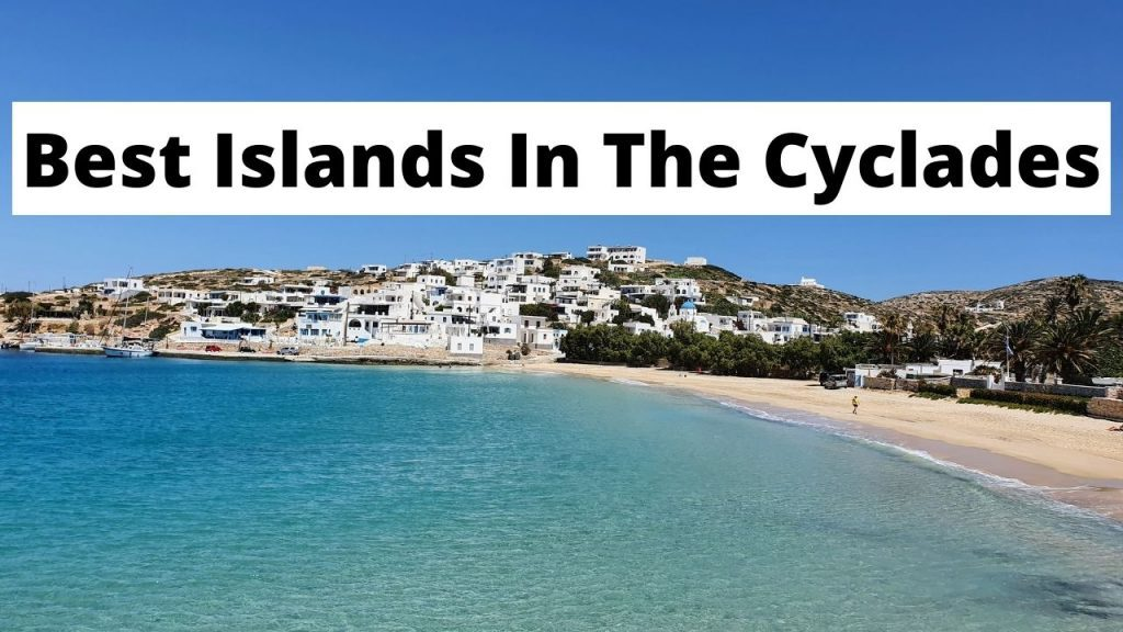 A guide to the best Cyclades islands in Greece