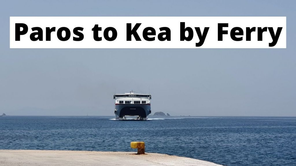 A guide on how to travel from Paros to Kea by ferry