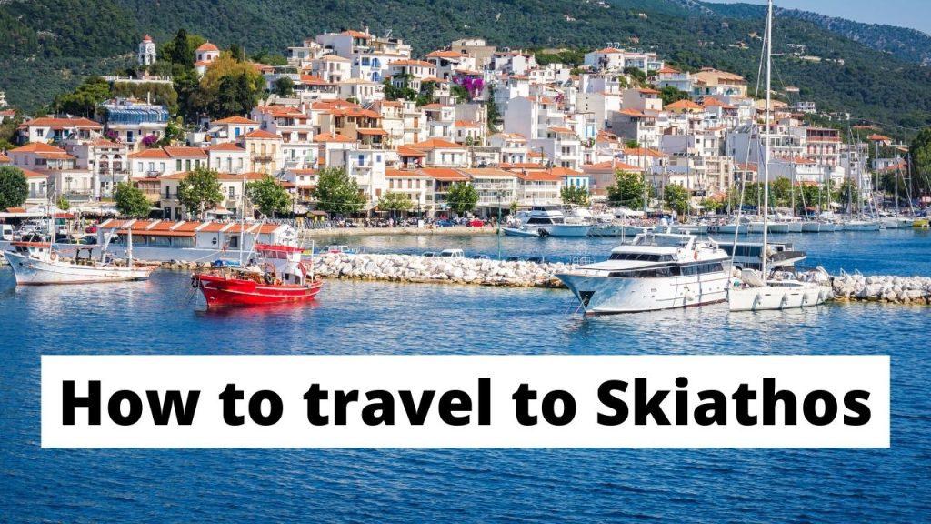 Ways to get to Skiathos island, Greece